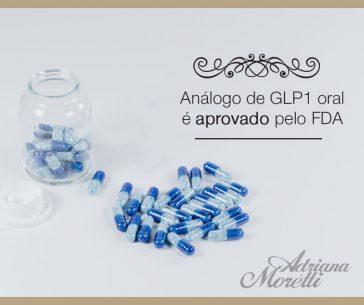 Análogo de GLP1 oral é aprovado pelo FDA